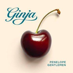 Penelope Gentlemen: Ginja