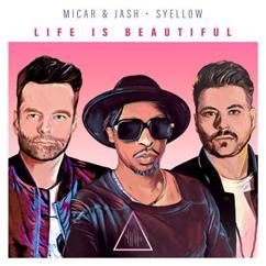 Micar & Jash, Syellow: Life Is Beautiful