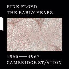 Pink Floyd: The Early Years 1965-1967 CAMBRIDGE ST/ATION