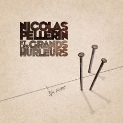 Nicolas Pellerin et les Grands hurleurs: 3/4 fort