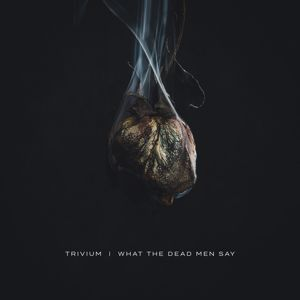 Trivium: What The Dead Men Say
