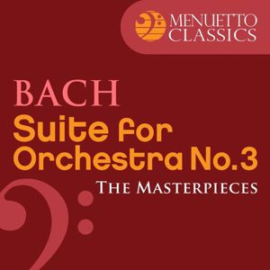 Mainzer Kammerorchester & Günter Kehr: The Masterpieces - Bach: Suite for Orchestra No. 3 in D Major, BWV 1068