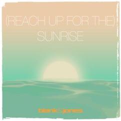 Blank & Jones: (Reach up for The) Sunrise