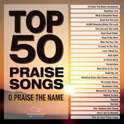 Maranatha! Music: Top 50 Praise Songs - O Praise The Name