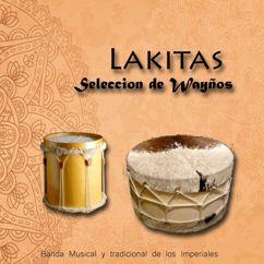 Banda Musical Tradicional Los Imperiales: Lakitas, Seleccion de Waynos