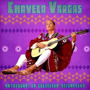 Chavela Vargas: Antología: La Colección Definitiva (Remastered)