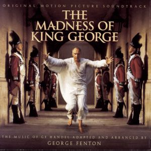 George Fenton: The Madness Of King George (Original Motion Picture Soundtrack)