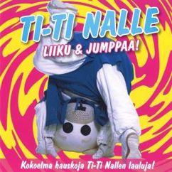Ti-Ti Nalle: Jalka Eteen, Jalka Taakse