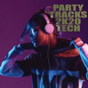 Various Artists: Party Tracks 2K20: Tech