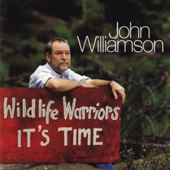 John Williamson: Wildlife Warriors - It's Time