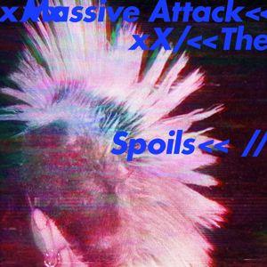 Massive Attack: The Spoils