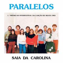 Paralelos: Saia Da Carolina