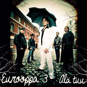 Eurooppa 3: Älä tuu