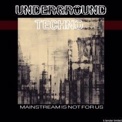 Various Artists: Underground Techno: Mainstream Is Not for Us