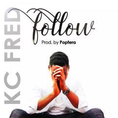 Kc Fred: Follow