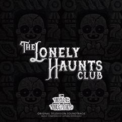 Victor And Valentino & Arturo Rodriguez: Victor And Valentino: The Lonely Haunts Club (Original Television Soundtrack)