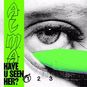 ALMA: Have U Seen Her? (Pt. I)