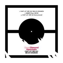 Uncut Diamond & Hasenzahn: Can't Let Her Go