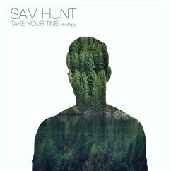 Sam Hunt: Take Your Time (Remixes)