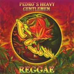 Pedro's Heavy Gentlemen: Reggae