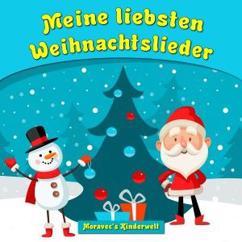 Moravec's Kinderwelt: Meine liebsten Weihnachtslieder