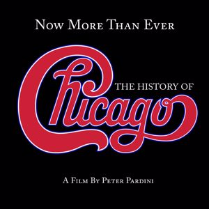 Chicago: Now More Than Ever: The History of Chicago (Remaster)