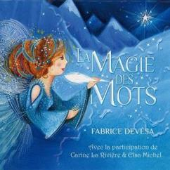 Devésa Fabrice with Larivière Carine & Michel Elsa: La magie des mots