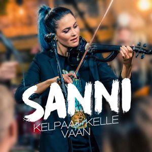SANNI, Apocalyptica: Kelpaat kelle vaan (Vain elämää kausi 7) [feat. Apocalyptica]