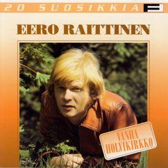 Eero Raittinen: Rakkaudelta näyttää hitto vie