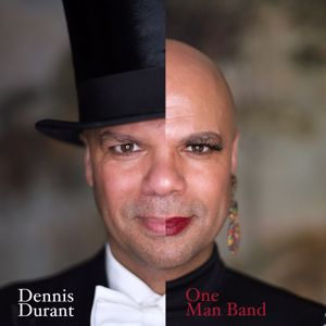 Dennis Durant: One Man Band