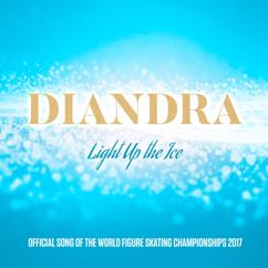 Diandra: Light Up The Ice (Official Song Of The World Figure Skating Championship 2017)