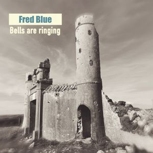 Fred Blue: Bells Are Ringing