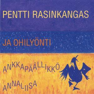 Pentti Rasinkangas & Ohilyönti: Ankkapäällikkö Annaliisa