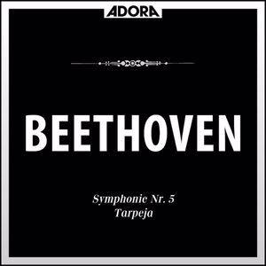 Mitglieder des Württembergischen Staatsorchesters Stuttgart, Laszlo Somogyi, Hamburger Symphoniker, Alois Springer: Beethoven: Sinfonien No. 5, Op. 67 - Tarpeja