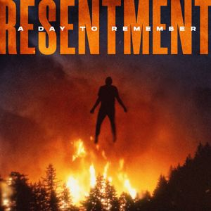 A Day To Remember: Resentment