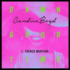 Candice Boyd feat. French Montana: Damn Good Time