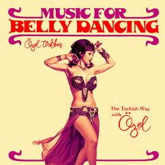 Ozel Turkbas: Music for Belly Dancing. The Turkish Way with Ozel