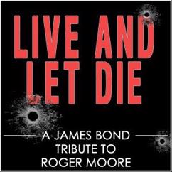 Various Artists: Live and Let Die (A James Bond Tribute to Roger Moore)