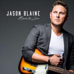 Jason Blaine: Born To Love