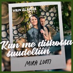 Mira Luoti: Kun me diskossa suudeltiin (Vain elämää kausi 8)