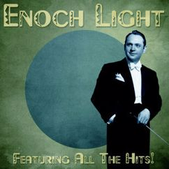 Enoch Light and His Orchestra: Feat All the Hits! (Remastered)