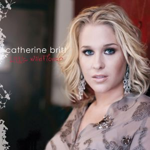 Catherine Britt: Little Wildflower