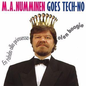 M.A. Numminen: Goes Tech-no - En tahdo olla prinsessa, olen boogie