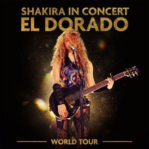 Shakira: Shakira In Concert: El Dorado World Tour