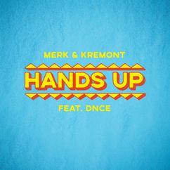 Merk & Kremont, DNCE: Hands Up