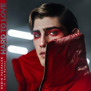 Robin Packalen, Alex Mattson: Hard To Love