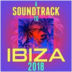 Various Artists: A Soundtrack to Ibiza 2018