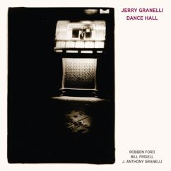 Jerry Granelli: Dance Hall (feat. Robben Ford, Bill Frisell, and J. Anthony Granelli)
