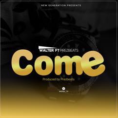 WALTER (TZ): Come