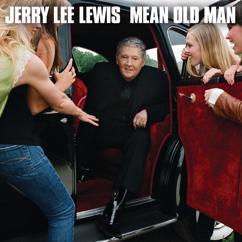 Jerry Lee Lewis, Ronnie Wood: Mean Old Man